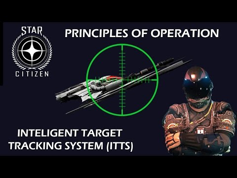 Star Citizen - Principles of operation - Intelligent Target Tracking System (ITTS)