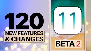 120 NEW iOS 11 Beta 2 Features & Changes!