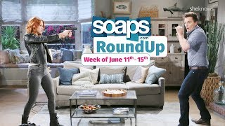 Soaps.com Weekly RoundUp - Week of June 11th - 15th, 2018