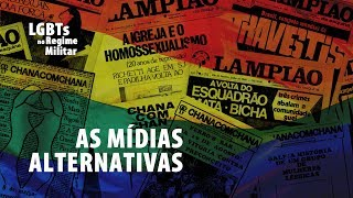 [LGBTs no Regime Militar] - As Mídias Alternativas #JornaldaUSP