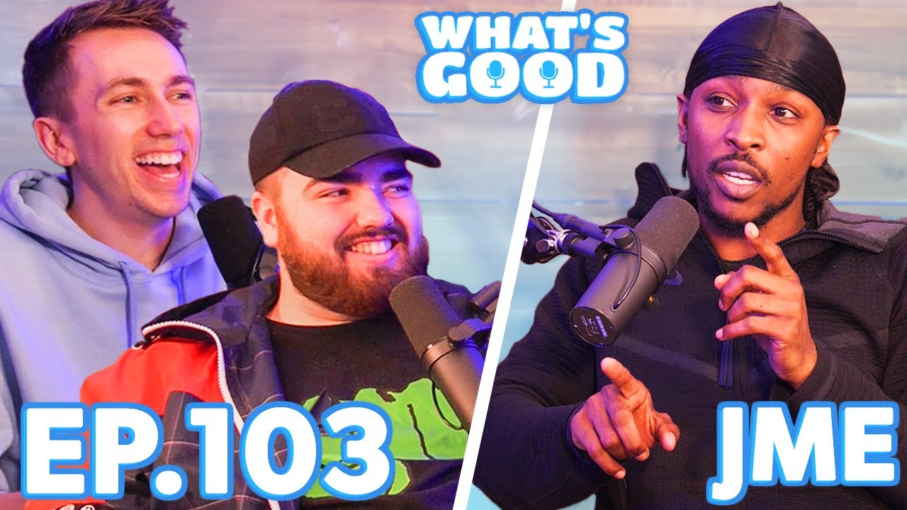 Download JME Talks Phobias, Alien Fish, Being Tracked & Photos With Fans - What's Good Full Podcast Ep103