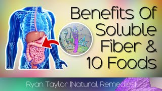 Top 10 Sources Of Soluble Fiber (and Benefits)