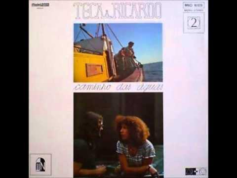 Teca & Ricardo - Caminho das Águas 1975 - Completo