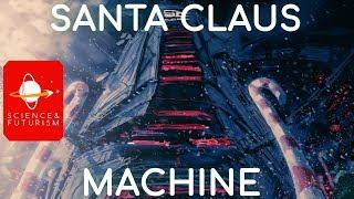 The Santa Claus Machine
