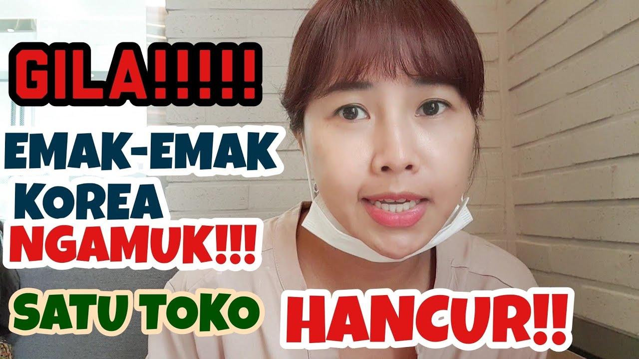 GILA!! EMAK2 KOREA NGAMUK SATU TOKO HANCUR!!! || YANG LAGI HEBOH DIKOREA ||