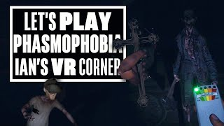 Phasmophobia VR Gameplay Continues To Make Ian Cry - Ians VR Corner