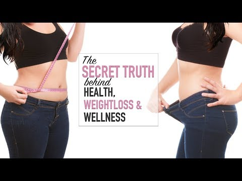 The Secret Truth Behind Health, Weight Loss And Wellness