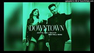 ANITTA & J BALVIN - DOWNTOWN CUMBIA REMIX (BIEN PEOLA REMIX)