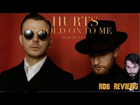 HURTS - Hold On To Me (Single Review) -...