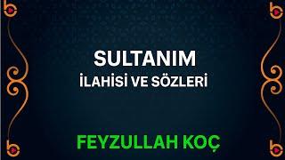 Ağlatan Duygusal ilahiler | Feyzullah Koç - Sultanım ilahisi | Feyzullah Koç ilahileri
