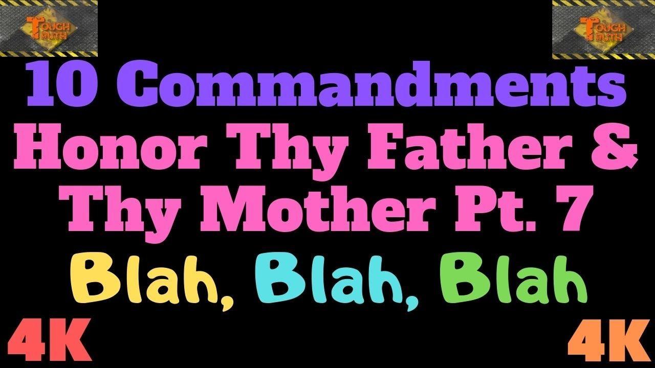 "TEN COMMANDMENTS: HONOUR THY FATHER AND THY MOTHER PT. 7 ""BLAH, BLAH, BLAH"" {4K}"