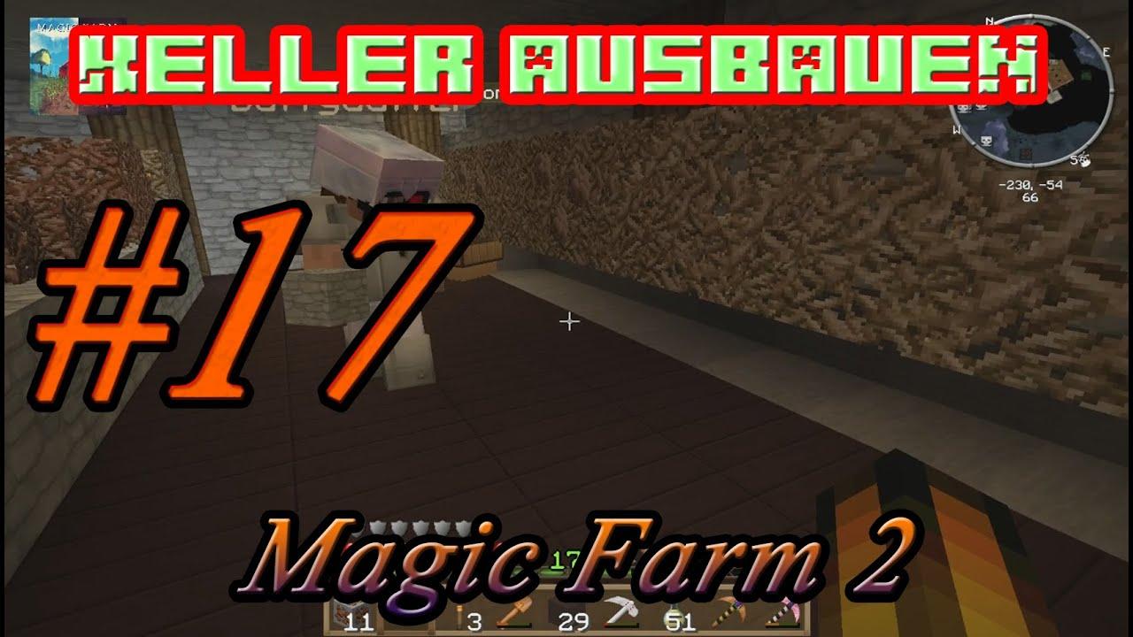 keller ausbauen in lets play magic farm 2 ftb 17 youtube. Black Bedroom Furniture Sets. Home Design Ideas