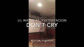 Lil Wayne ft. XXXTENTACION - Dont Cry   freestyled @deven_ayambem