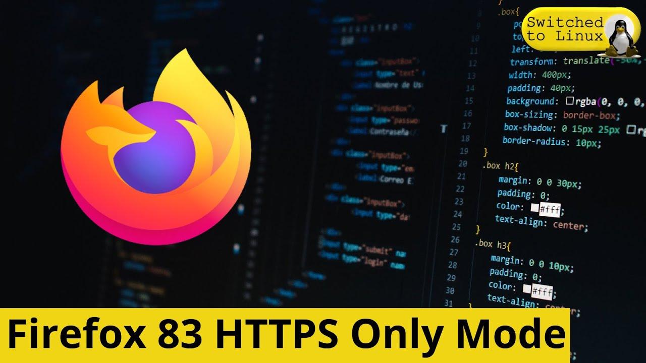 Firefox 83: HTTPS Only Mode