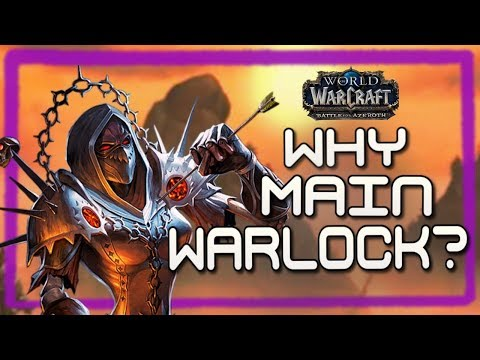Why Main Warlock In WoW: Battle For Azeroth?!