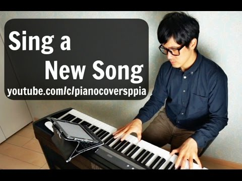 SING A NEW SONG-PianoCoversPPIA