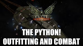 Elite: Dangerous - The Python! | Outfitting And Combat