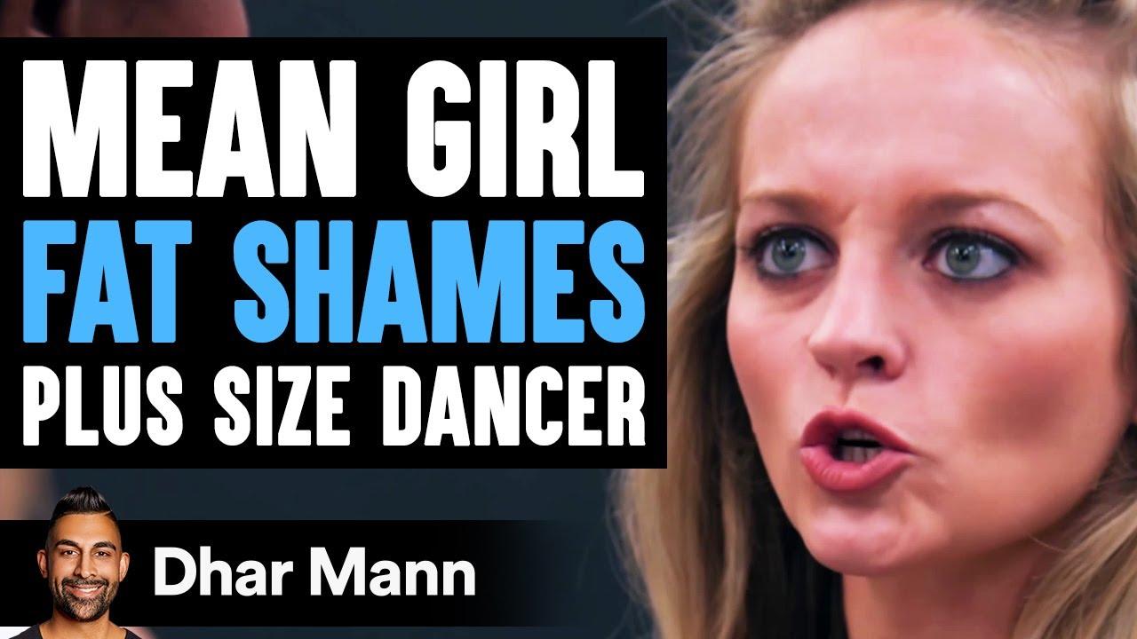 Download Mean Girl FAT SHAMES Plus Size DANCER, She Instantly Regrets It   Dhar Mann