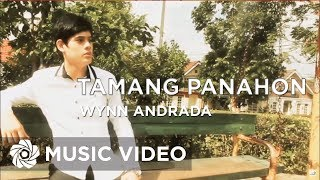 Repeat youtube video Tamang Panahon by Wynn Andrada (Official Music Video)