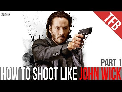 How to Shoot Like John Wick: Part 1