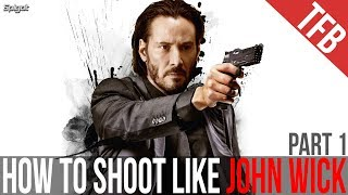 How to Shoot Like John Wick: Part 1
