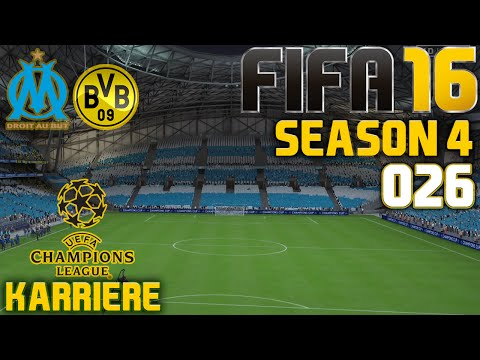 CHAMPIONS LEAGUE: Marseille vs. Dortmund | FIFA 16 KARRIERE (SEASON 4) #026 | Let's Play
