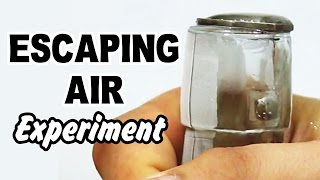 DIY Easy Science Experiment | Amazing Science Experiments |  Escaping Air Experiment