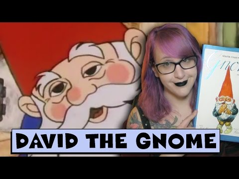 Things I Learned from David the Gnome
