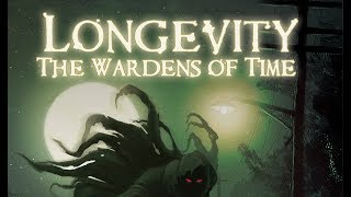 Longevity: The Wardens Of Time