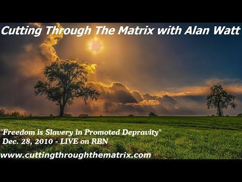 Alan Watt - Freedom is Slavery in Promoted Depravity