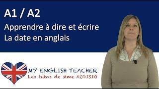 Méthodologie : Apprendre à dire et écrire la date en Anglais - Tuto anglais gratuit - A1 / A2