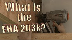 What is the FHA 203k? (in Under 3 Minutes)