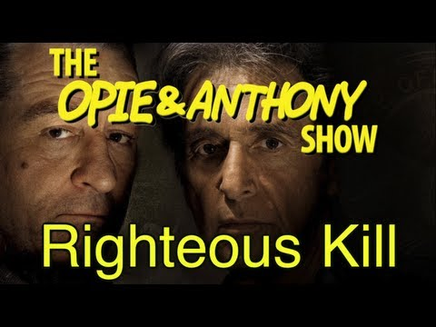 Opie & Anthony: Righteous Kill (09/11-09/12/08, 02/25, 09/22, & 11/09/09)