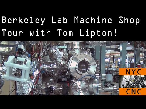 AMAZING Machine Shop Tour: Berkeley Lab with Tom Lipton!