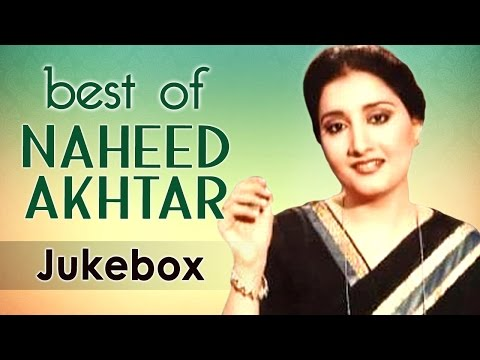 Best of Naheed Akhtar - Audio Jukebox - Superhit Ghazals