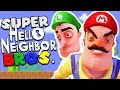 SUPER HELLO NEIGHBOR BROS! (Super Mario + Hello Neighbor Mod) Hello Neighbor Beta 3 Mods Gameplay