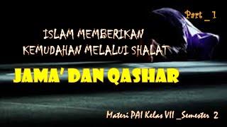 KETENTUAN SHALAT JAMA DAN QASAR_Part 1_MATERI PENDIDIKAN AGAMA ISLAM KELAS VII