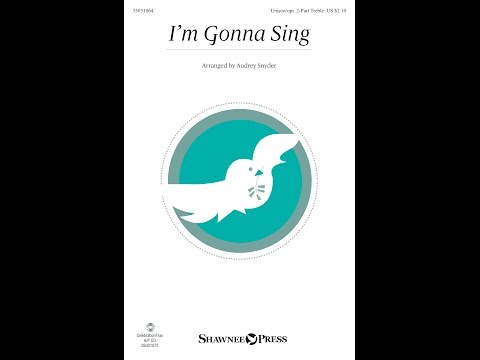 I'M GONNA SING – arr. Audrey Snyder