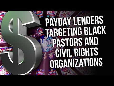 Payday Lenders Targeting Black Pastors & Civil Rights Organizations