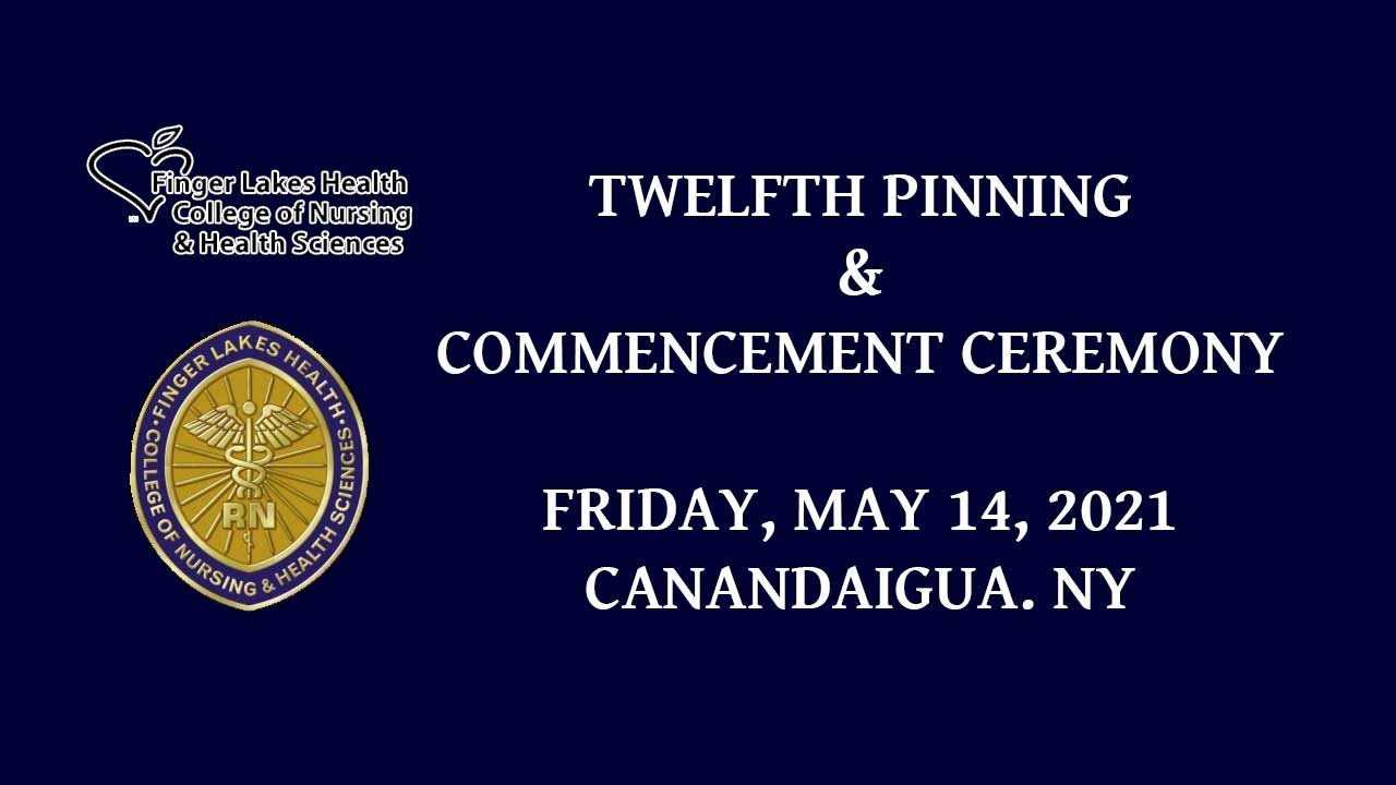 WATCH: Finger Lakes College of Nursing & Health Services 12th Pinning & Commencement (webcast)