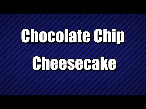 chocolate-chip-cheesecake---my3-foods---easy-to-learn