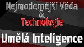 Nejmodernější věda a Technologie 1 - Umělá Inteligence