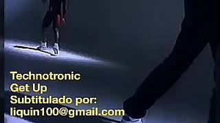 TeCHNoTRoNiC  get up (before the Night is over) subtitulado ingles español