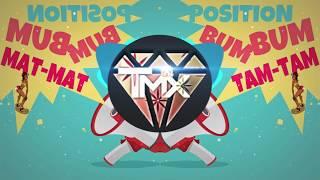 POSITION BUM BUM TAM TAM Ft DeeJay TMX 2018 (Hors Serie)