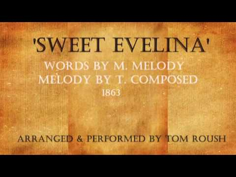 SWEET EVELINA-1863-Performed by Tom Roush