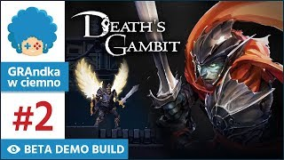 Death's Gambit PL #2 | BETA DEMO | Boss mnie jedzie!