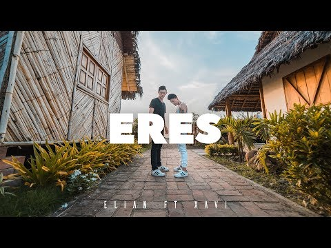 Eres - Elian ft Xavi (Video Oficial)