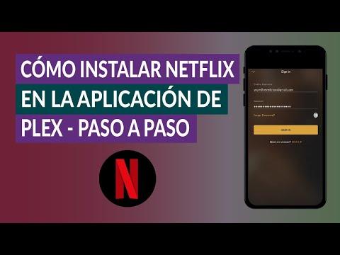 Cómo Agregar o Instalar Netflix en la Aplicación de Plex paso a paso