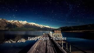 Yung Logos - Echoes (Electronic Music, Dance Music)