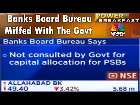 Banks Board Bureau Miffed With The Govt | Power Breakfast (Part 2) | CNBC TV18